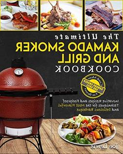 Kamado Smoker And Grill Cookbook: The Ultimate Kamado Smoker