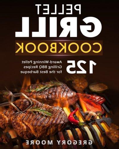 pellet grill cookbook 125 award winning grilling bbq recipes